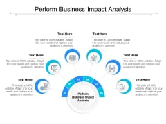 Perform Business Impact Analysis Ppt PowerPoint Presentation Model Deck Cpb