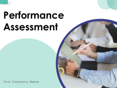 Performance Assessment Ppt PowerPoint Presentation Complete Deck With Slides