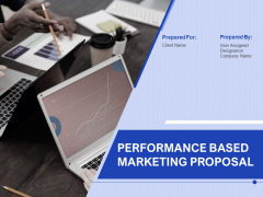 Performance Based Marketing Proposal Ppt PowerPoint Presentation Complete Deck With Slides