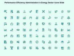 Performance Efficiency Administration In Energy Sector Icons Slide Growth Technology Ppt PowerPoint Presentation Layouts Design Ideas