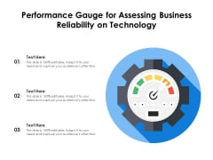 Performance Gauge For Assessing Business Reliability On Technology Ppt PowerPoint Presentation Gallery Pictures PDF