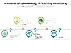 Performance Management Strategy With Monitoring And Evaluating Ppt PowerPoint Presentation Gallery Infographic Template PDF
