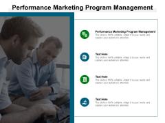 Performance Marketing Program Management Ppt PowerPoint Presentation Outline Shapes Cpb