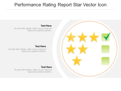 Performance Rating Report Star Vector Icon Ppt PowerPoint Presentation Ideas Show