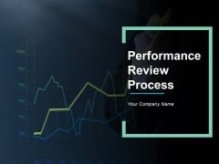 Performance Review Process Ppt PowerPoint Presentation Complete Deck With Slides