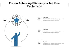 Person Achieving Efficiency In Job Role Vector Icon Ppt PowerPoint Presentation Slides Graphics Tutorials PDF