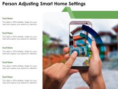 Person Adjusting Smart Home Settings Ppt PowerPoint Presentation Model Sample PDF