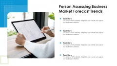 Person Assessing Business Market Forecast Trends Ppt Images PDF