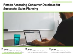 Person Assessing Consumer Database For Successful Sales Planning Ppt PowerPoint Presentation Outline Ideas PDF