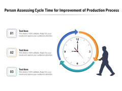Person Assessing Cycle Time For Improvement Of Production Process Ppt PowerPoint Presentation Portfolio Picture PDF