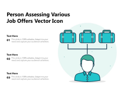 Person Assessing Various Job Offers Vector Icon Ppt PowerPoint Presentation Gallery Examples PDF