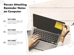 Person Attaching Reminder Notes On Computer Ppt PowerPoint Presentation Ideas Format Ideas PDF