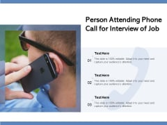 Person Attending Phone Call For Interview Of Job Ppt PowerPoint Presentation Outline Deck PDF