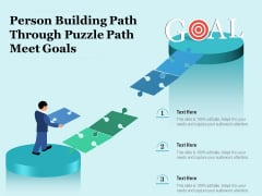 Person Building Path Through Puzzle Path Meet Goals Ppt PowerPoint Presentation Gallery Design Templates PDF