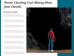 Person Checking Coal Mining Plant From Outside Ppt PowerPoint Presentation Icon Slide Download PDF