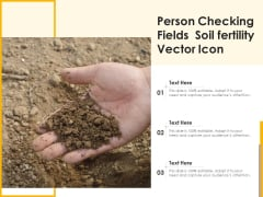 Person Checking Fields Soil Fertility Vector Icon Ppt PowerPoint Presentation Professional Tips PDF