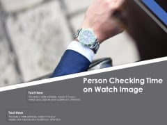Person Checking Time On Watch Image Ppt PowerPoint Presentation Gallery Background Designs PDF