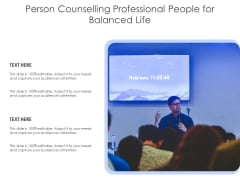 Person Counselling Professional People For Balanced Life Ppt PowerPoint Presentation Layouts Influencers PDF