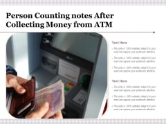 Person Counting Notes After Collecting Money From ATM Ppt PowerPoint Presentation Show Design Templates PDF
