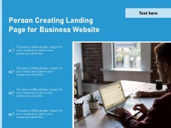 Person Creating Landing Page For Business Website Ppt PowerPoint Presentation Graphics PDF
