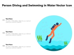 Person Diving And Swimming In Water Vector Icon Ppt PowerPoint Presentation Gallery Influencers PDF