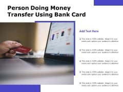 Person Doing Money Transfer Using Bank Card Ppt PowerPoint Presentation Gallery Objects PDF