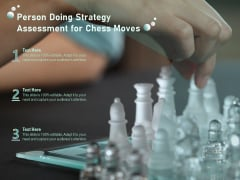 Person Doing Strategy Assessment For Chess Moves Ppt PowerPoint Presentation Gallery Picture PDF