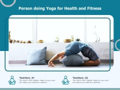 Person Doing Yoga For Health And Fitness Ppt PowerPoint Presentation Styles Slideshow PDF
