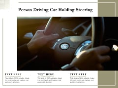 Person Driving Car Holding Steering Ppt PowerPoint Presentation Layouts Elements PDF