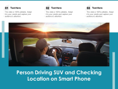 Person Driving SUV And Checking Location On Smart Phone Ppt PowerPoint Presentation File Portfolio PDF