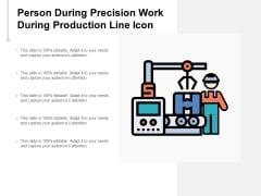 Person During Precision Work During Production Line Icon Ppt PowerPoint Presentation Model Objects