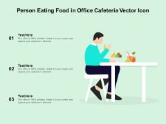Person Eating Food In Office Cafeteria Vector Icon Ppt PowerPoint Presentation File Slides PDF
