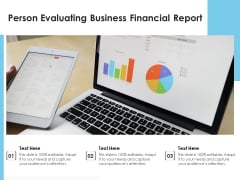 Person Evaluating Business Financial Report Ppt PowerPoint Presentation Outline Structure PDF