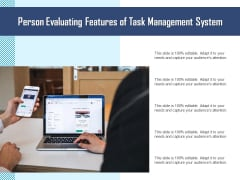 Person Evaluating Features Of Task Management System Ppt PowerPoint Presentation Gallery Layout PDF