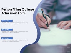 Person Filling College Admission Form Ppt PowerPoint Presentation File Influencers PDF