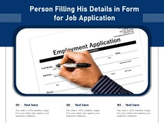 Person Filling His Details In Form For Job Application Ppt PowerPoint Presentation Portfolio Background Image PDF