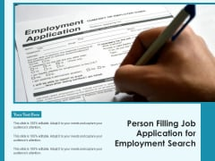 Person Filling Job Application For Employment Search Ppt PowerPoint Presentation Icon Themes PDF