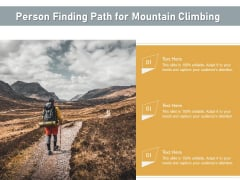 Person Finding Path For Mountain Climbing Ppt PowerPoint Presentation File Pictures PDF