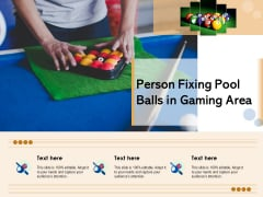 Person Fixing Pool Balls In Gaming Area Ppt PowerPoint Presentation File Information PDF