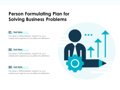 Person Formulating Plan For Solving Business Problems Ppt PowerPoint Presentation Infographics Icon PDF
