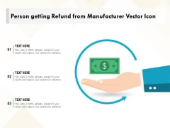 Person Getting Refund From Manufacturer Vector Icon Ppt PowerPoint Presentation File Smartart PDF