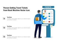 Person Getting Travel Tickets From Kiosk Machine Vector Icon Ppt PowerPoint Presentation File Designs PDF