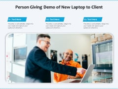 Person Giving Demo Of New Laptop To Client Ppt PowerPoint Presentation File Styles PDF