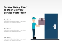Person Giving Door To Door Delivery Service Vector Icon Ppt PowerPoint Presentation Summary Templates PDF