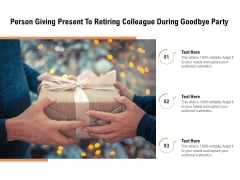 Person Giving Present To Retiring Colleague During Goodbye Party Ppt PowerPoint Presentation File Examples PDF