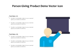 Person Giving Product Demo Vector Icon Ppt PowerPoint Presentation Gallery Example PDF