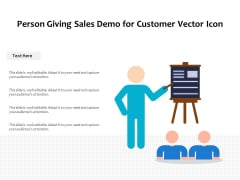 Person Giving Sales Demo For Customer Vector Icon Ppt PowerPoint Presentation File Themes PDF