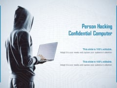 Person Hacking Confidential Computer Ppt PowerPoint Presentation Outline Design Ideas