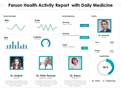 Person Health Activity Report With Daily Medicine Ppt PowerPoint Presentation Outline Graphics Tutorials PDF