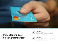 Person Holding Bank Credit Card For Payment Ppt PowerPoint Presentation File Graphics Pictures PDF